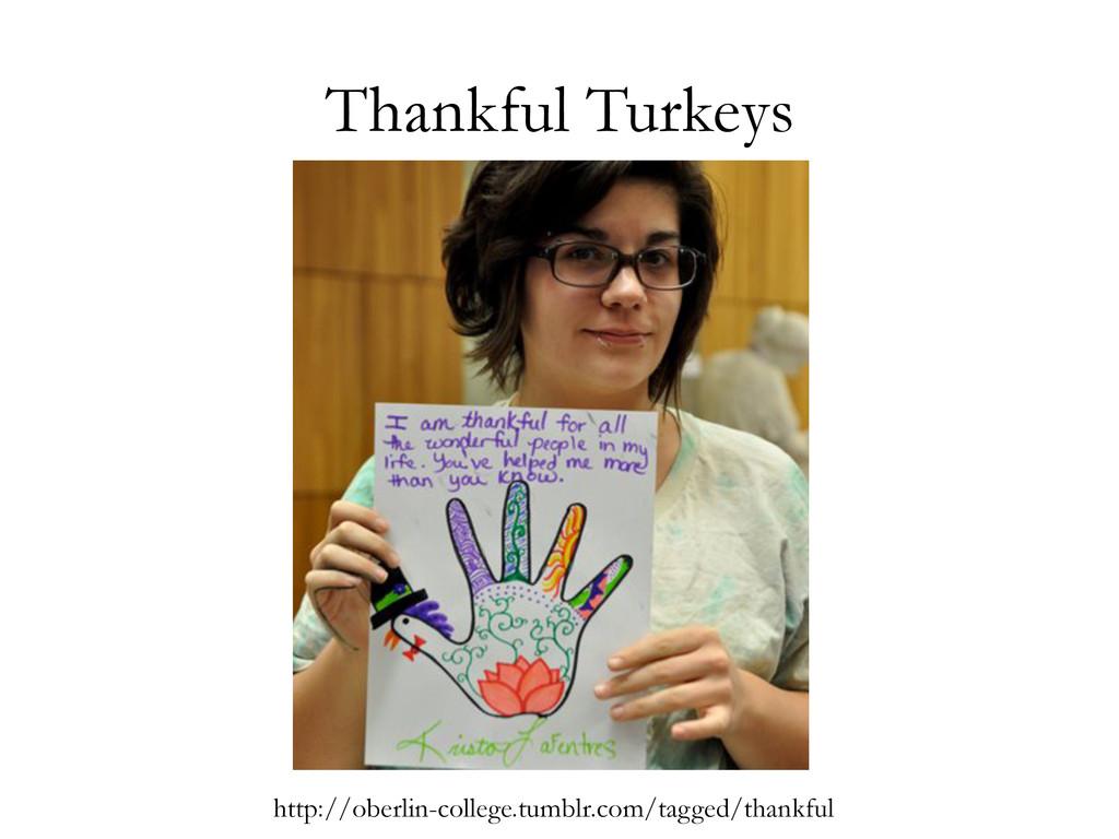 Thankful Turkeys http://oberlin-college.tumblr....