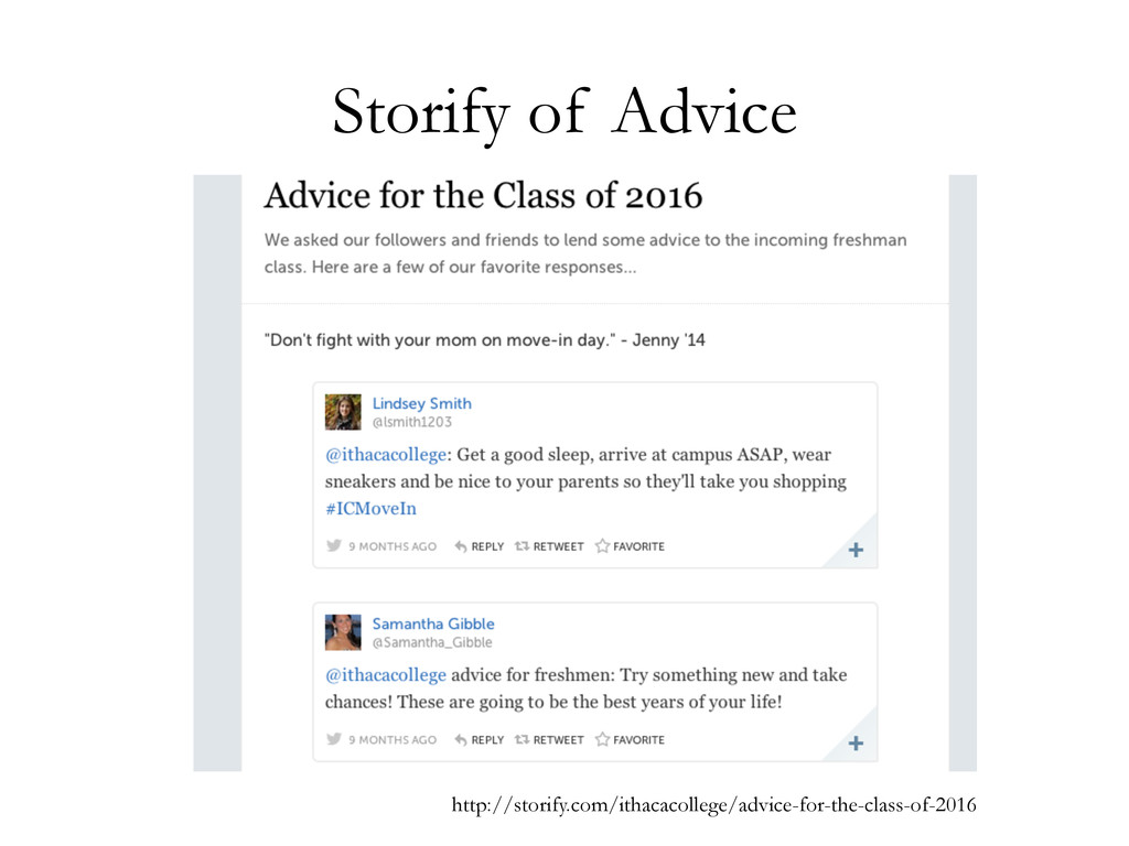 Storify of Advice http://storify.com/ithacacoll...