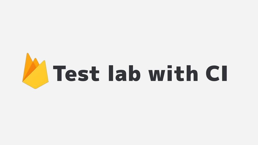 Test lab with CI