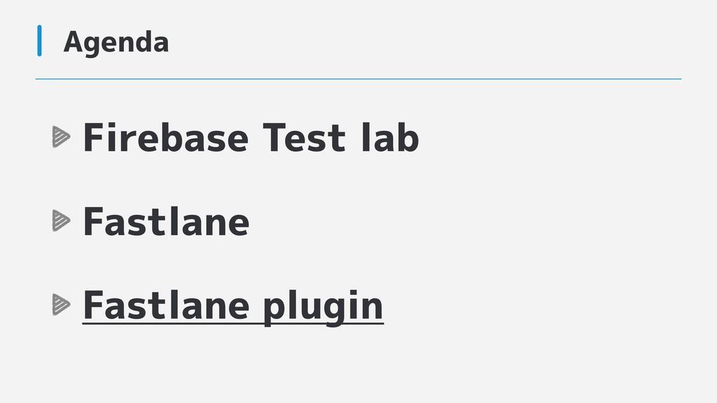 Firebase Test lab Fastlane Fastlane plugin Agen...