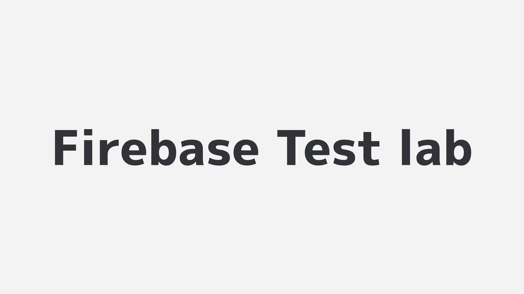 Firebase Test lab