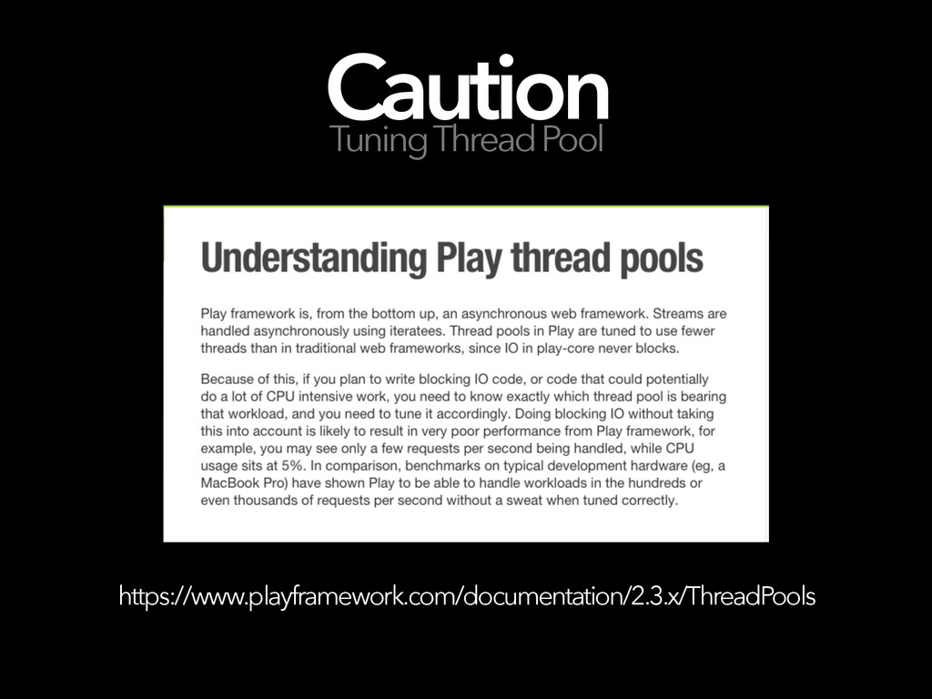 Caution Tuning Thread Pool https://www.playfram...
