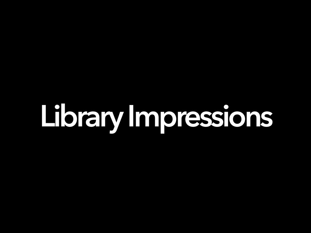 Library Impressions
