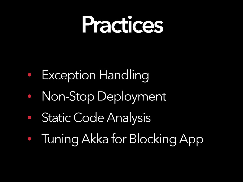 Practices • Exception Handling • Non-Stop Deplo...