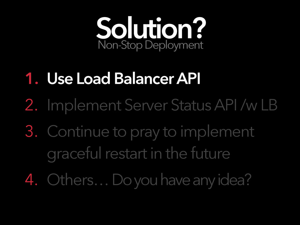 1. Use Load Balancer API 2. Implement Server St...