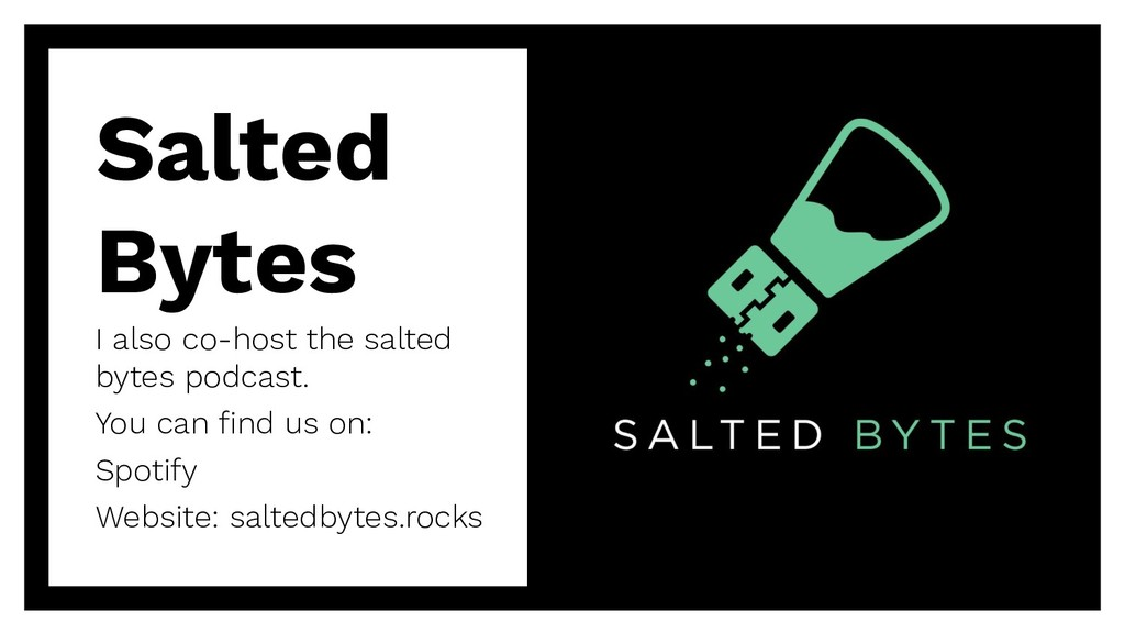 Salted Bytes I also co-host the salted bytes po...