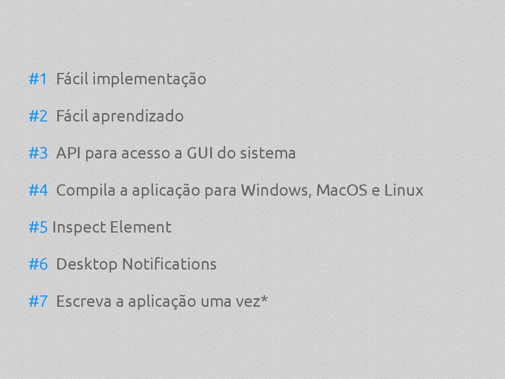 #1 Fácil implementação #2 Fácil aprendizado #3 ...