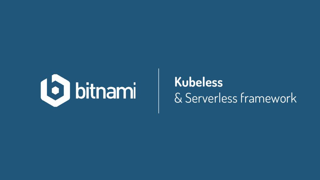 Kubeless & Serverless framework