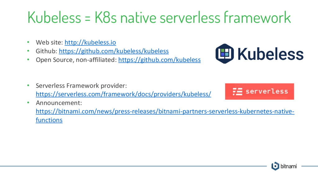Kubeless = K8s native serverless framework • We...