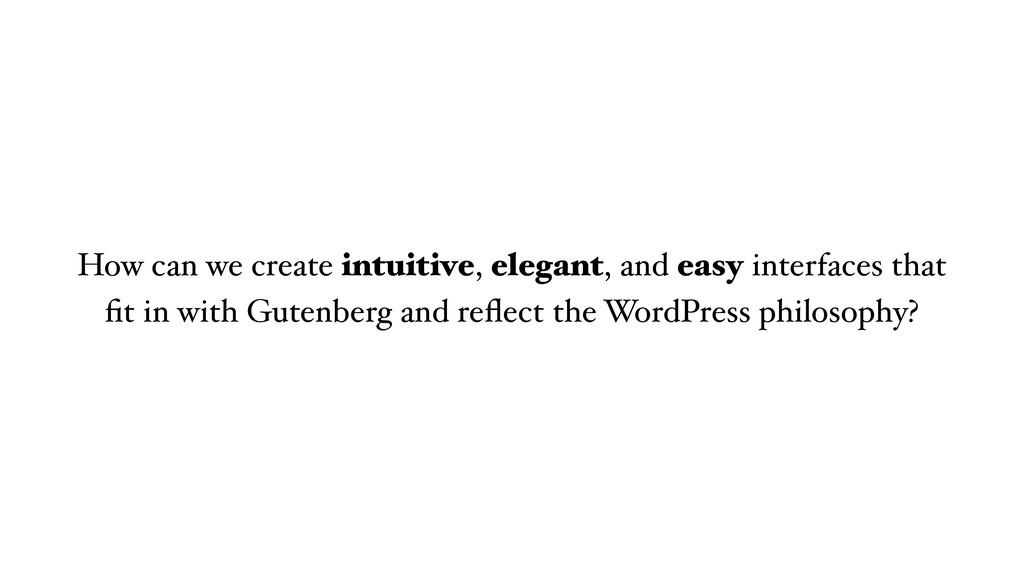 How can we create intuitive, elegant, and easy ...