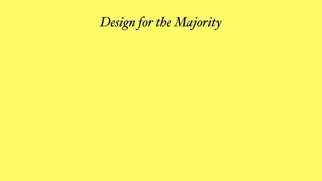 Design for the Majority