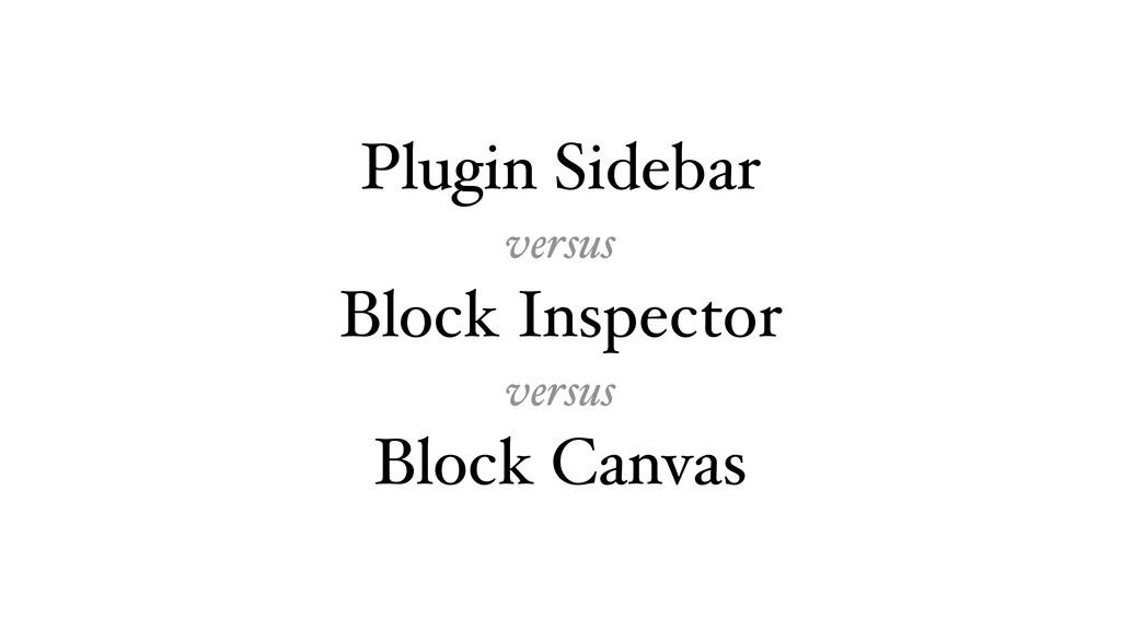 Plugin Sidebar versus Block Inspector versus Bl...