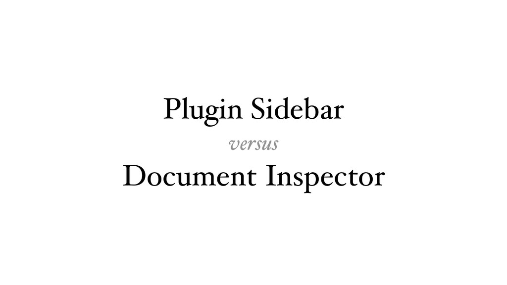Plugin Sidebar versus Document Inspector