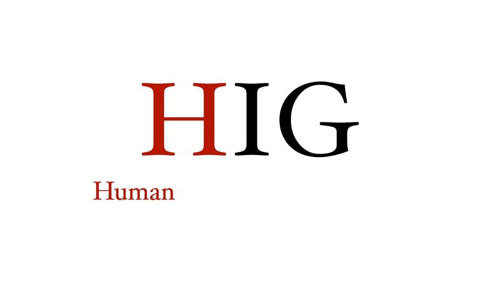 HIG Human