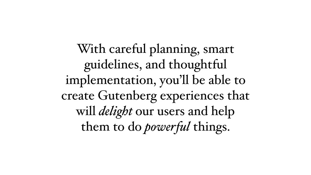 With careful planning, smart guidelines, and th...