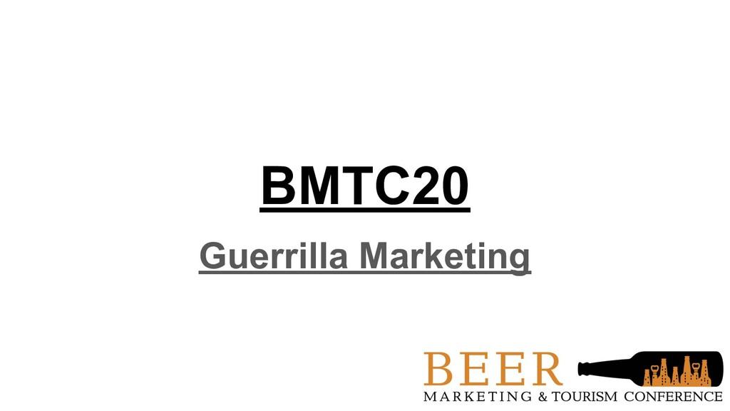 BMTC20 Guerrilla Marketing