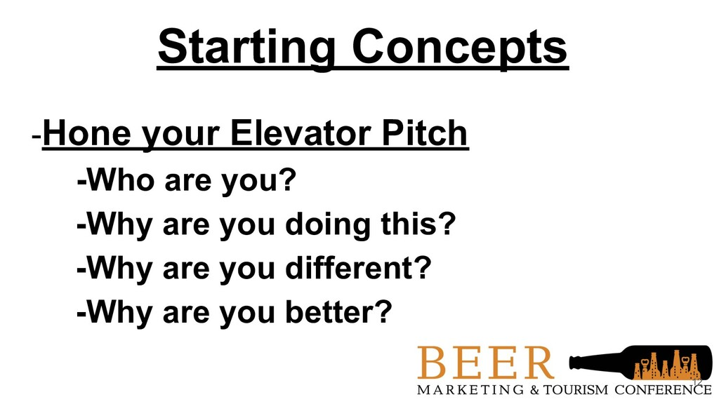 Starting Concepts -Hone your Elevator Pitch -Wh...