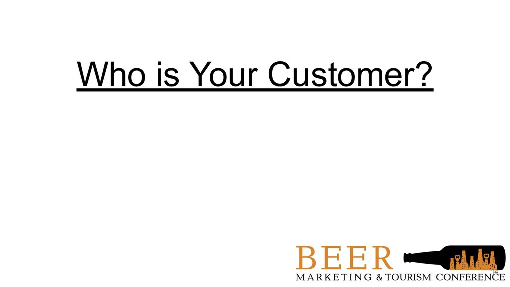 Who is Your Customer? 14
