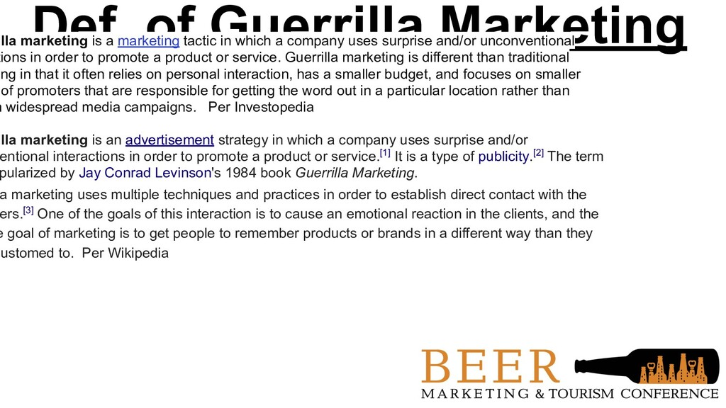 Def. of Guerrilla Marketing illa marketing is a...