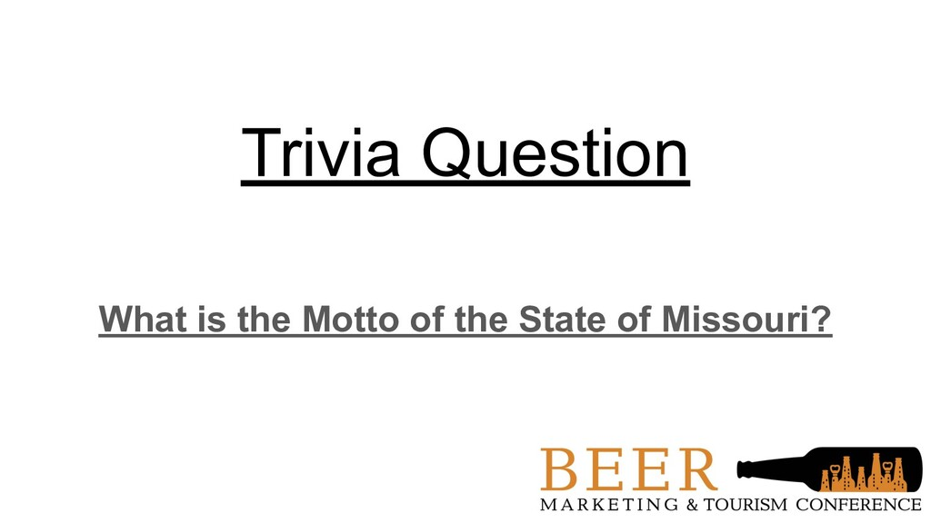 Trivia Question What is the Motto of the State ...