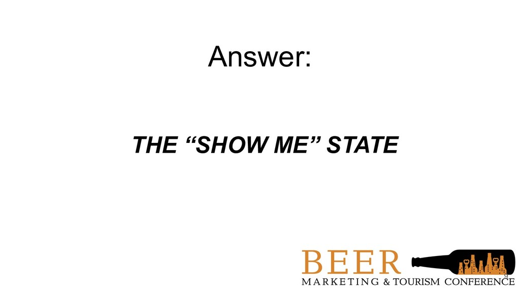 "Answer: THE ""SHOW ME"" STATE 9"