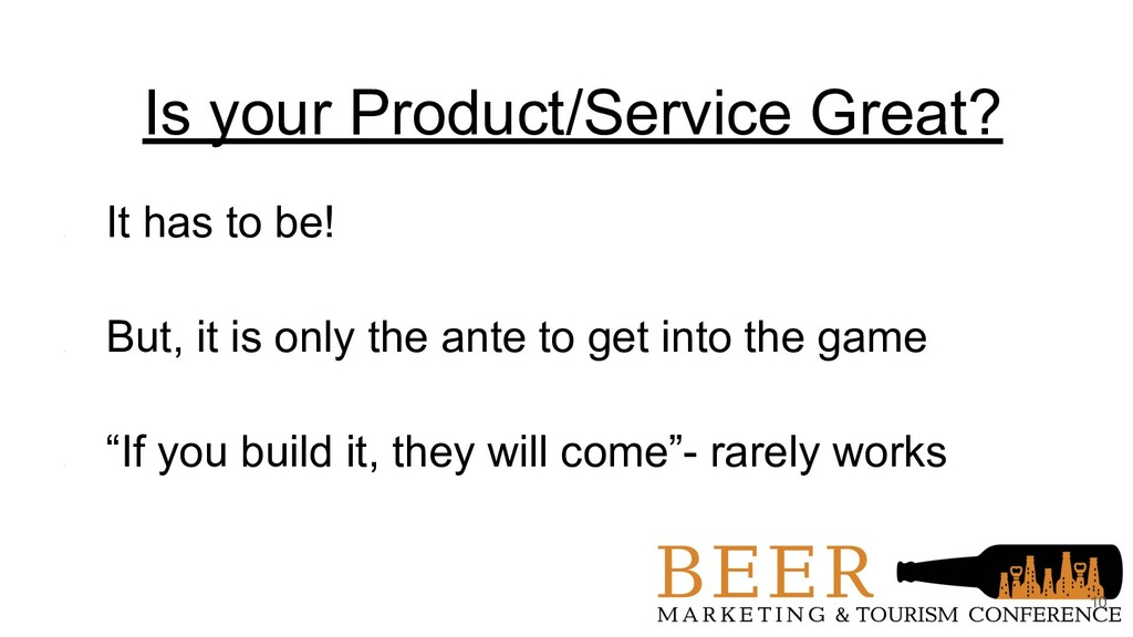 Is your Product/Service Great? - It has to be! ...