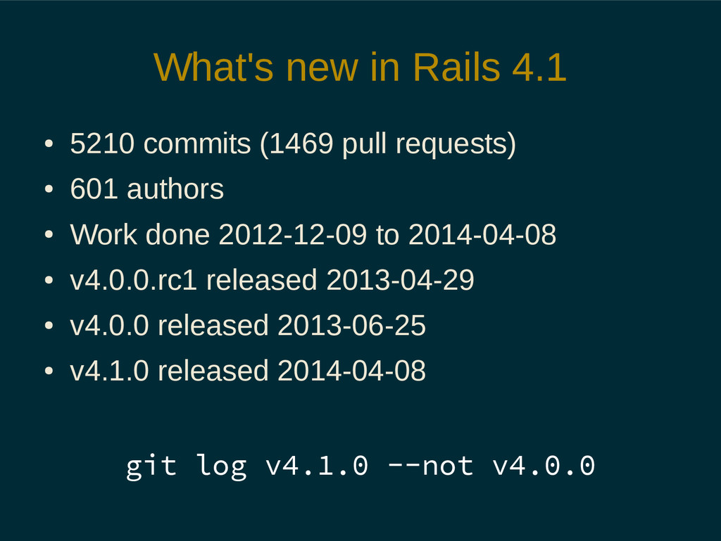 What's new in Rails 4.1 ● 5210 commits (1469 pu...