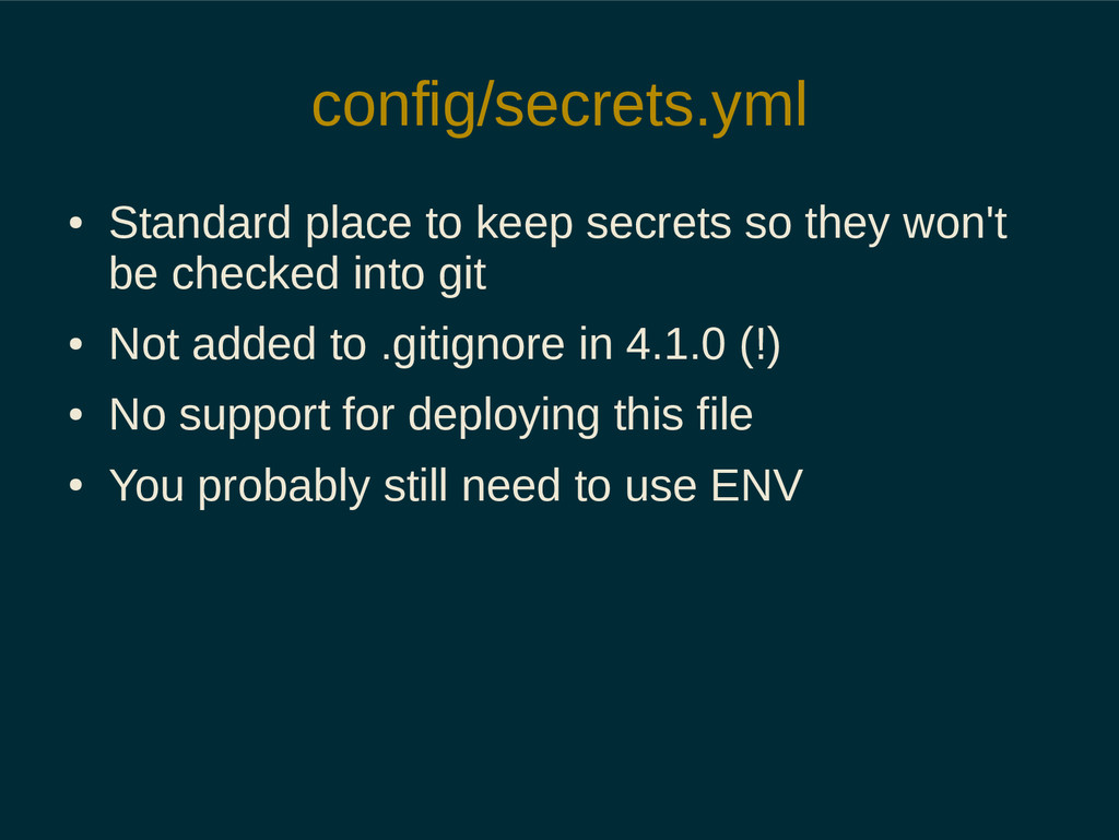 config/secrets.yml ● Standard place to keep sec...