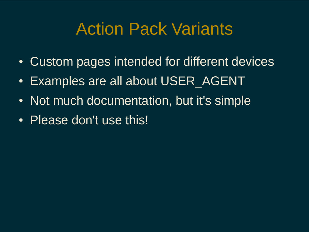 Action Pack Variants ● Custom pages intended fo...
