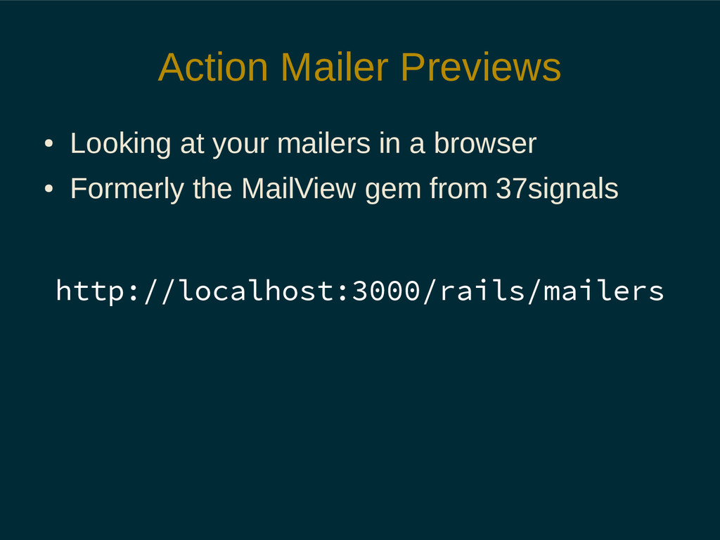 Action Mailer Previews ● Looking at your mailer...