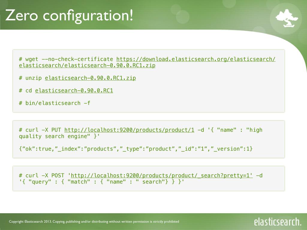 Copyright Elasticsearch 2013. Copying, publishi...