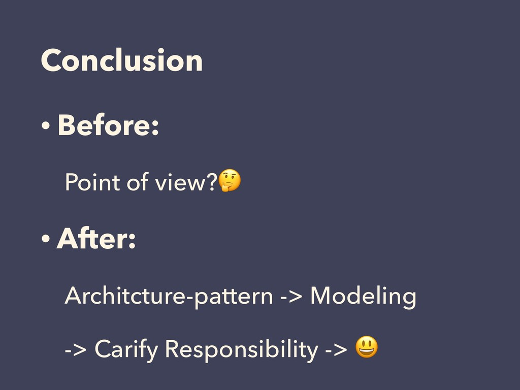 Conclusion • Before: Point of view? • After: ɹA...