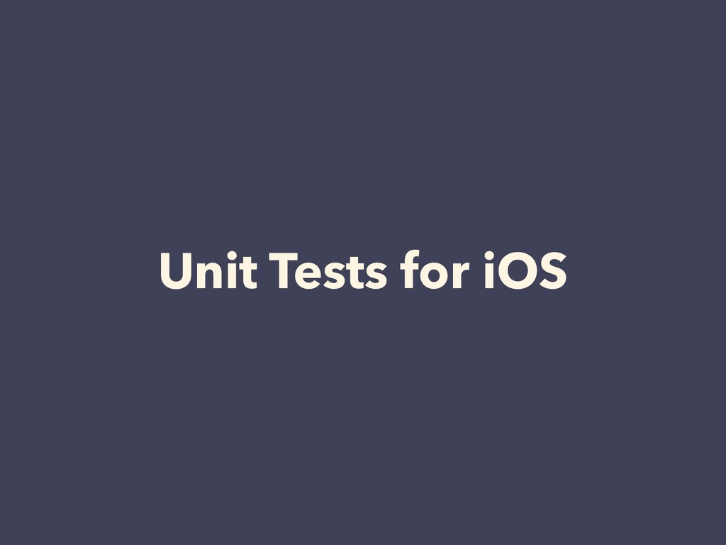 Unit Tests for iOS