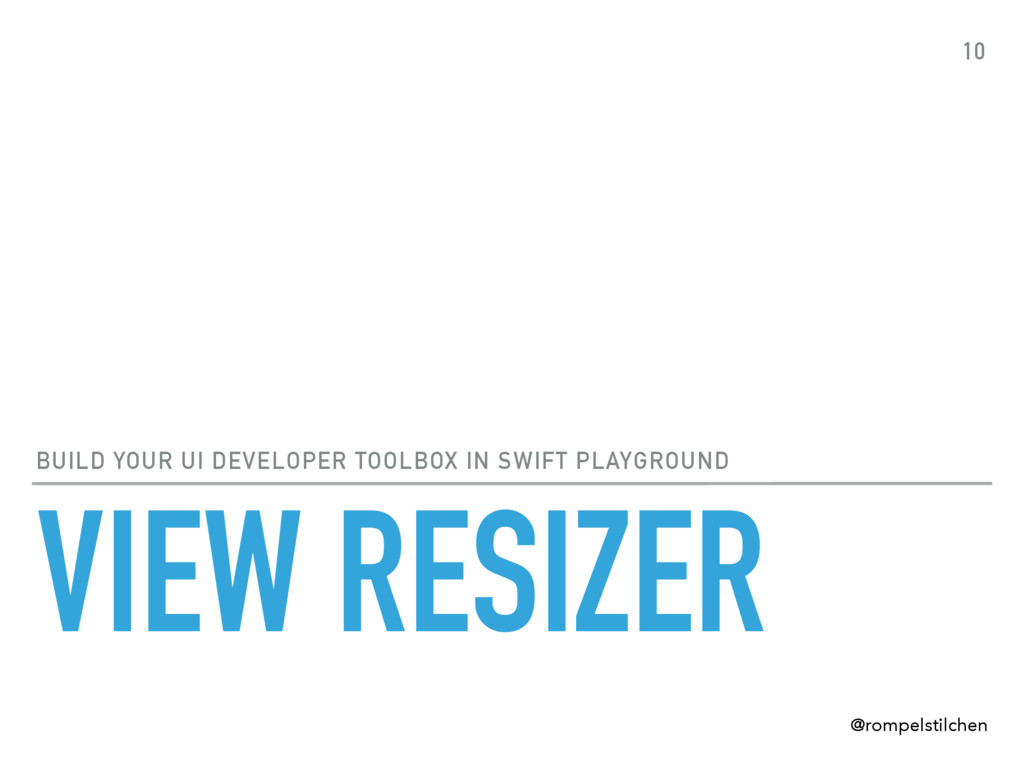 VIEW RESIZER BUILD YOUR UI DEVELOPER TOOLBOX IN...