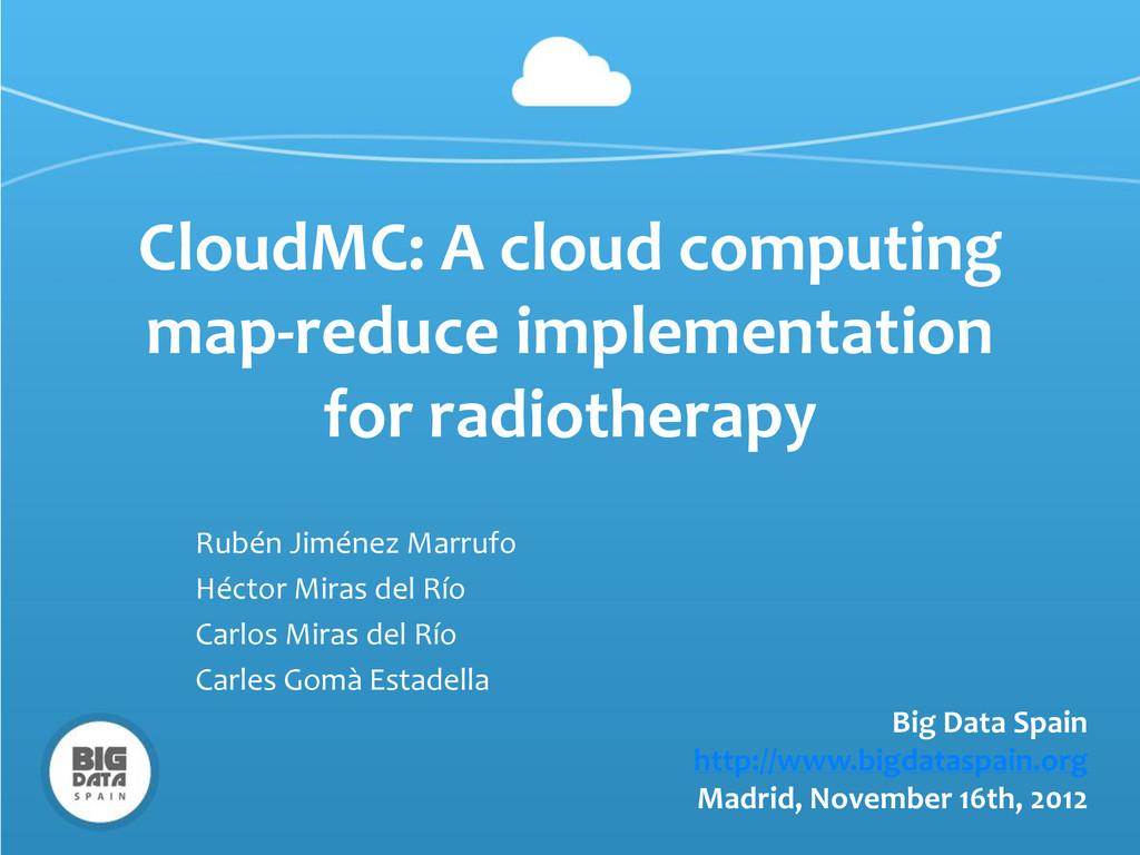 CloudMC: A cloud computing map-reduce implement...