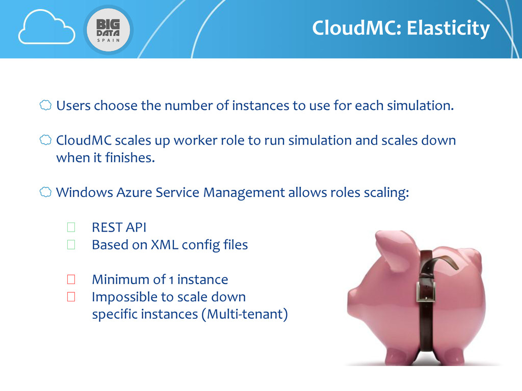 CloudMC: Elasticity Users choose the number of ...