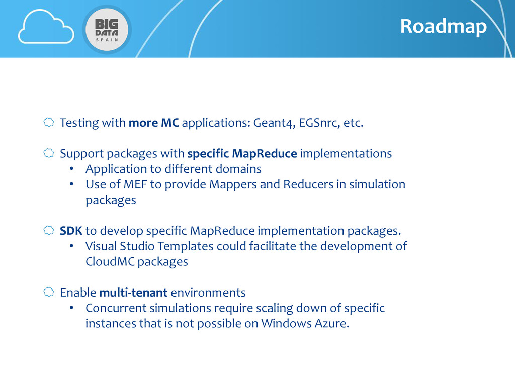 Roadmap Testing with more MC applications: Gean...