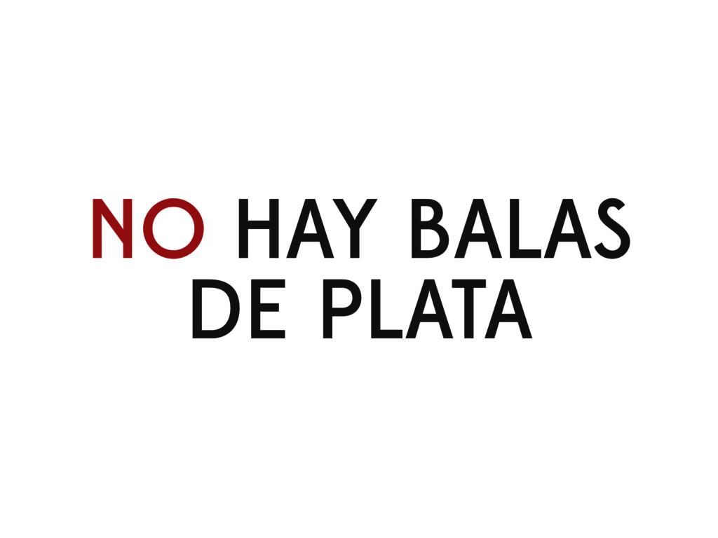 NO HAY BALAS DE PLATA