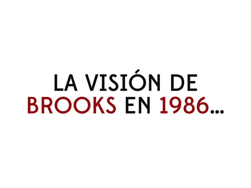 LA VISIÓN DE BROOKS EN 1986…