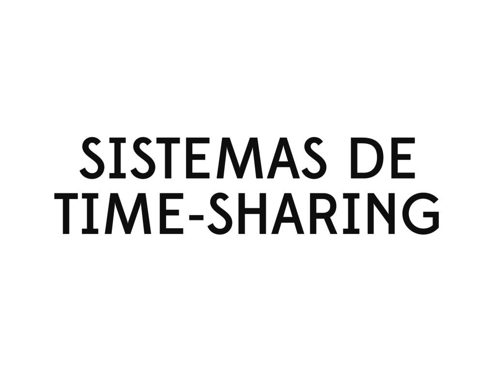 SISTEMAS DE TIME-SHARING