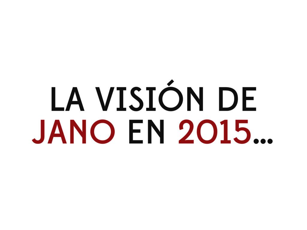 LA VISIÓN DE JANO EN 2015…