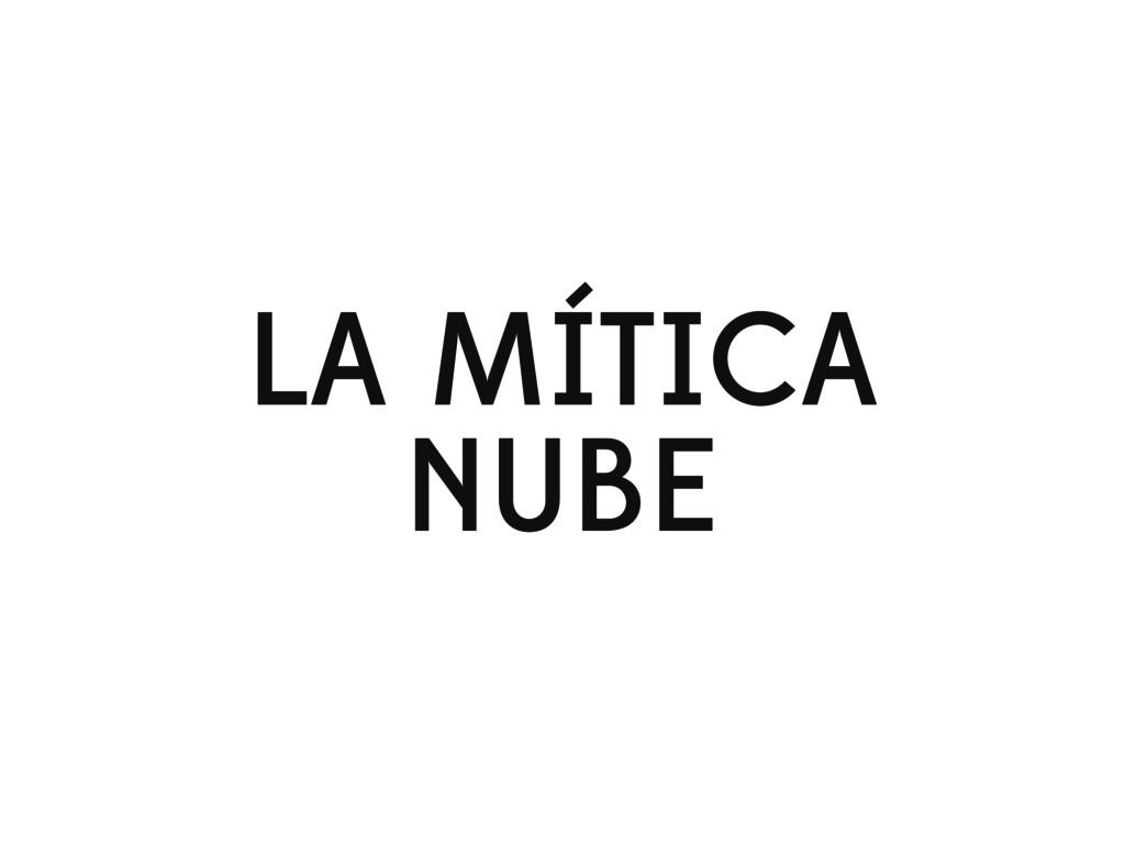 LA MÍTICA NUBE