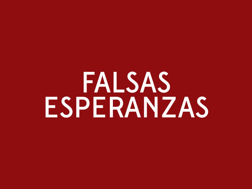 FALSAS ESPERANZAS