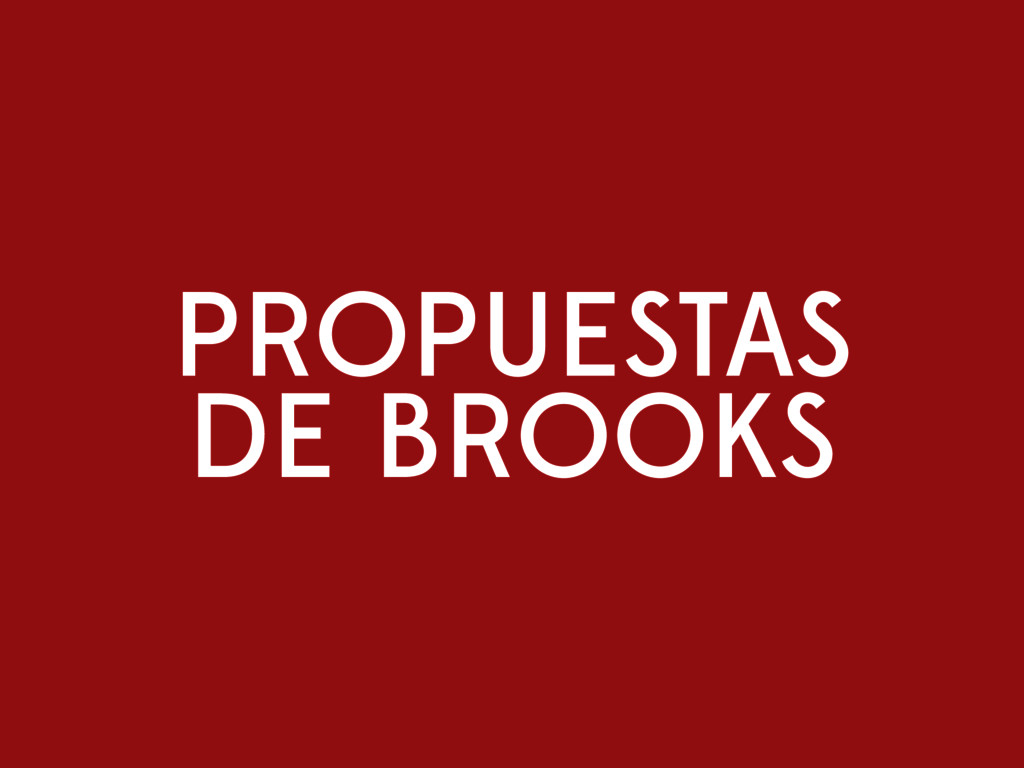 PROPUESTAS DE BROOKS