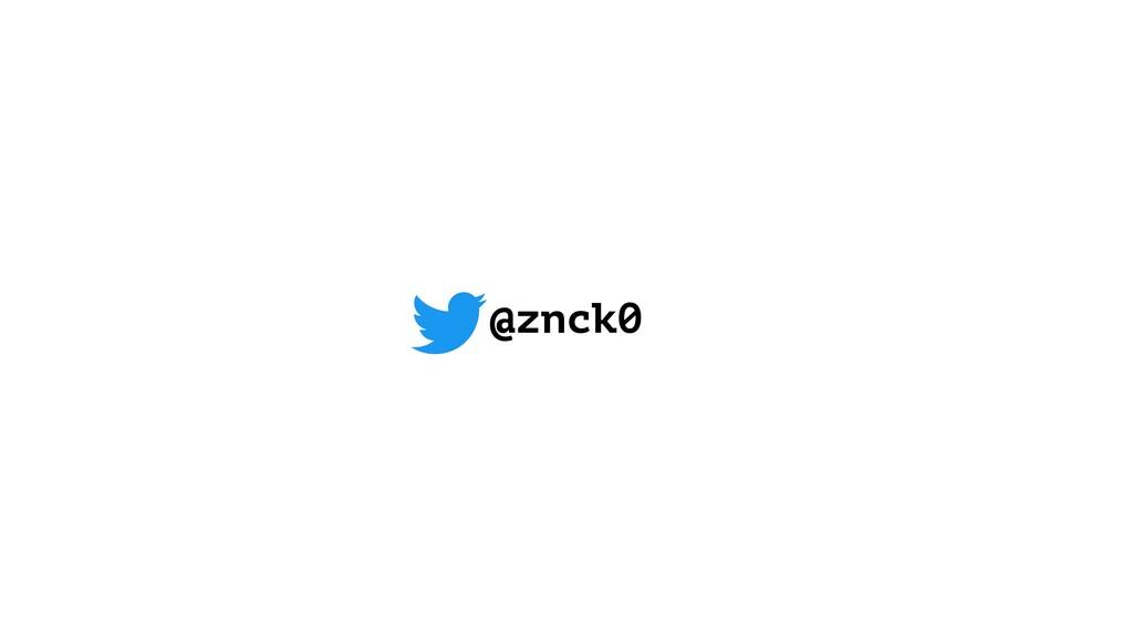 @znck0