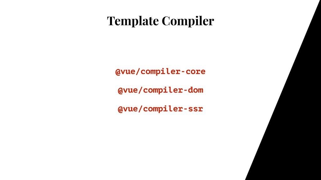 Template Compiler @vue/compiler-core @vue/compi...