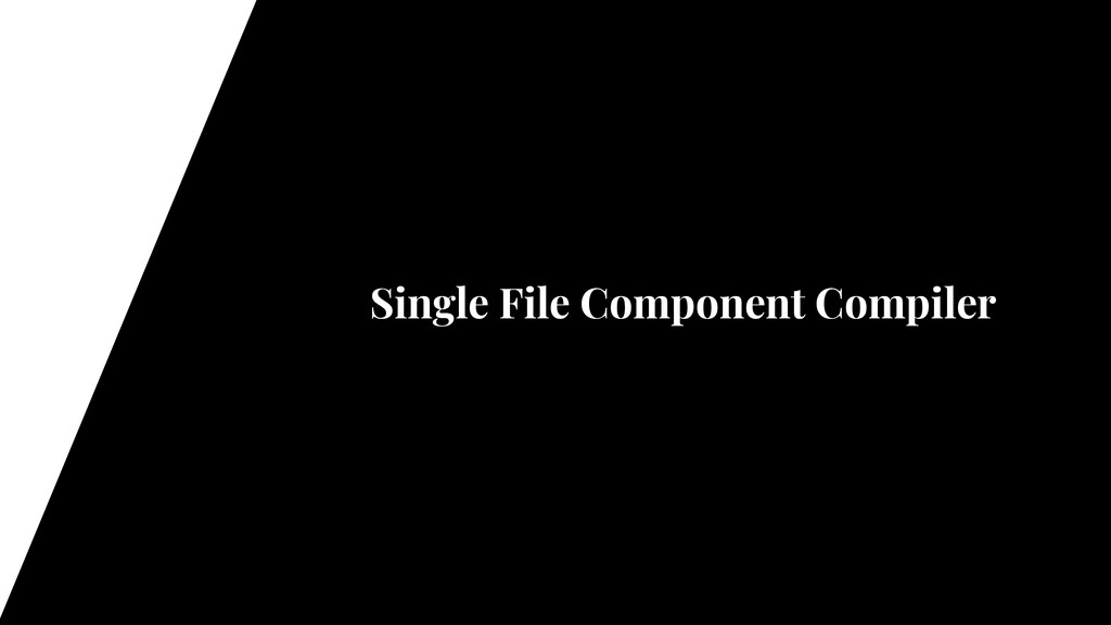 Single File Component Compiler
