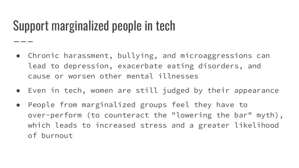 Support marginalized people in tech ● Chronic h...