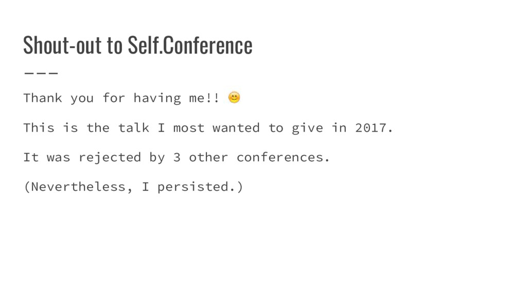 Shout-out to Self.Conference Thank you for havi...