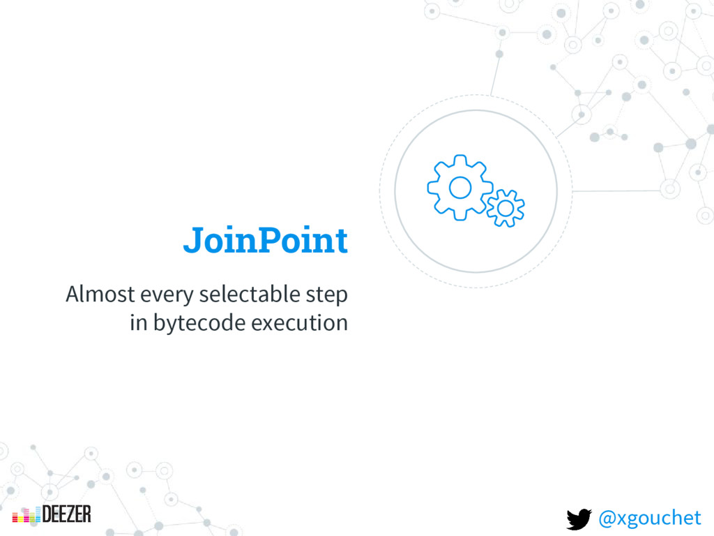 JoinPoint Almost every selectable step in bytec...